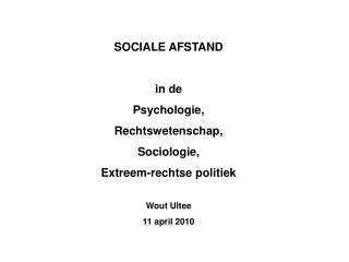 SOCIALE AFSTAND in de  Psychologie, Rechtswetenschap, Sociologie, Extreem-rechtse politiek