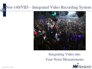 Nor-140/VID � Integrated Video Recording System