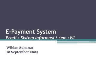 E-Payment System Prodi  :  Sistem Informasi  /  sem  :VII