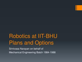 Robotics at IIT-BHU Plans and Options