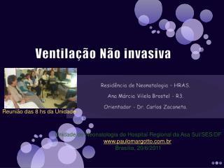 Unidade de Neonatologia do Hospital Regional da Asa Sul/SES/DF paulomargotto.br