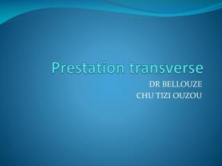 Prestation transverse