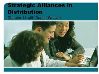 Strategic Alliances in Distribution