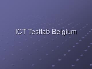 ICT Testlab Belgium