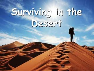 Surviving in the Desert