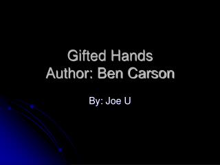 Gifted Hands Author: Ben Carson