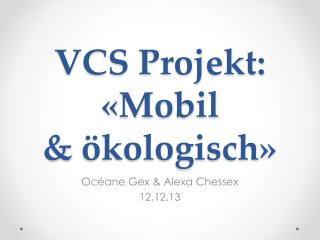 VCS  Projekt : «Mobil & ökologisch »