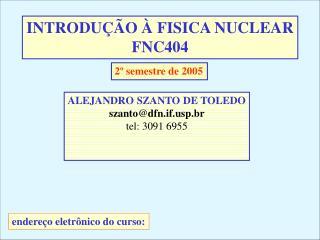 INTRODUÇÃO À FISICA NUCLEAR FNC404