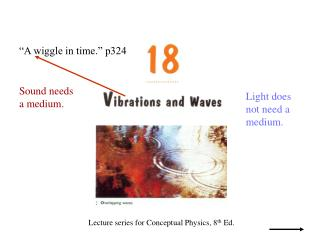 Lecture series for Conceptual Physics, 8 th  Ed.