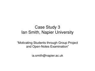 Case Study 3 Ian Smith, Napier University