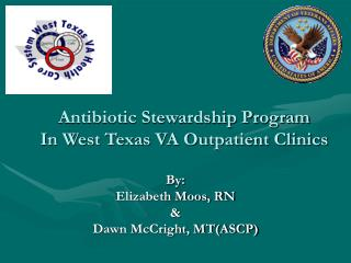 Antibiotic Stewardship Program  In West Texas VA Outpatient Clinics