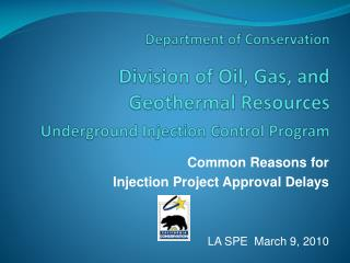 Common Reasons for  Injection Project Approval Delays   LA SPE  March 9, 2010