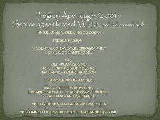 Program Åpen dag 4/2-2013  Service og samferdsel  VG1,  Numedal videregående skole