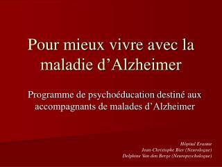 Pour mieux vivre avec la maladie d�Alzheimer