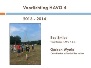 Voorlichting  HAVO  4 2013 - 2014