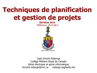 Techniques de planification et gestion de projets GEF492A  2014 Référence: [ HvV ] §8.4