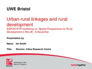 Presentation by Name:	Ian Smith Title:	Director, Cities Research Centre