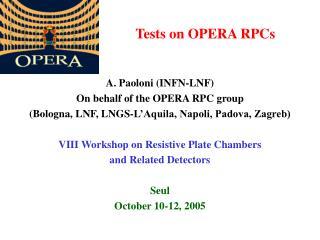 Tests on OPERA RPCs