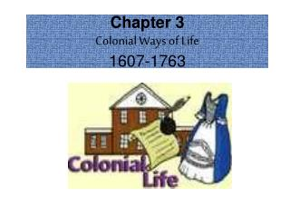 Chapter 3 Colonial Ways of Life 1607-1763