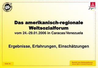 Das amerikanisch-regionale Weltsozialforum vom 24.-29.01.2006 in Caracas/Venezuela