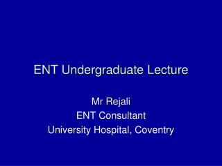 ENT Undergraduate Lecture