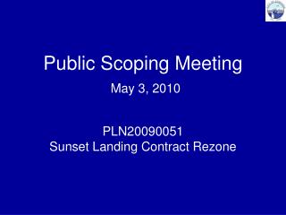 Public Scoping Meeting May 3, 2010