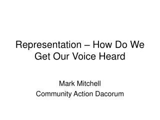 Representation – How Do We Get Our Voice Heard