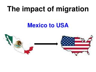 The impact of migration Mexico to USA