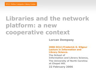 Libraries and the network platform: a new cooperative context