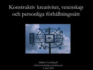 Konstruktiv kreativitet, vetenskap och personliga förhållningssätt