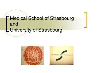 Medical School of Strasbourg and University of Strasbourg