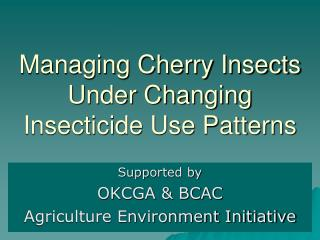 Managing Cherry Insects Under Changing Insecticide Use Patterns