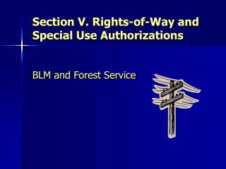 Section V. Rights-of-Way and Special Use Authorizations