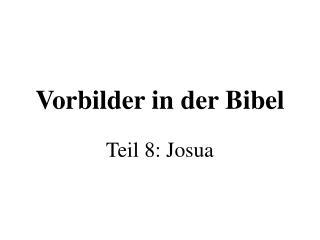 Vorbilder in der Bibel