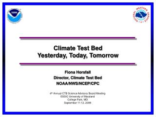 Climate Test Bed Yesterday, Today, Tomorrow