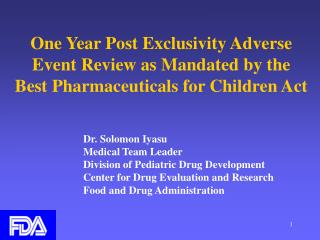 One Year Post Exclusivity Adverse Event Review as Mandated by the Best Pharmaceuticals for Children Act