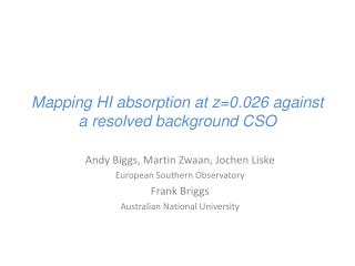 Mapping HI absorption at z=0.026 against a resolved background CSO