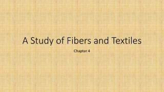 A Study of Fibers and Textiles