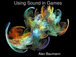 Using Sound in Games