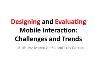 Designing  and  Evaluating  Mobile Interaction: Challenges and Trends