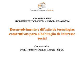 Chamada Pública  MCT/FINEP/FNDCT/CAIXA – HABITARE – O1/2006