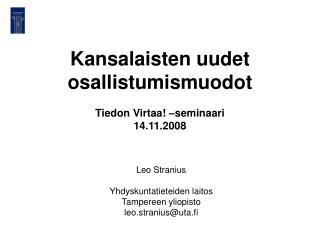 Kansalaisten uudet osallistumismuodot Tiedon Virtaa! –seminaari 14.11.2008