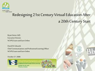 Redesigning 21st Century Virtual Education After a 20th Century Start