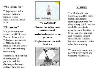 Who is this for? This program helps support military families whose child/children attend MES.
