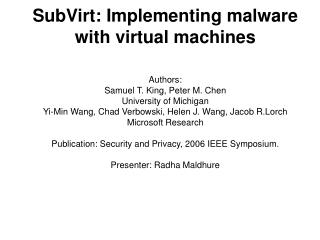 SubVirt: Implementing malware with virtual machines