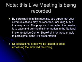 Note: this Live Meeting is being recorded