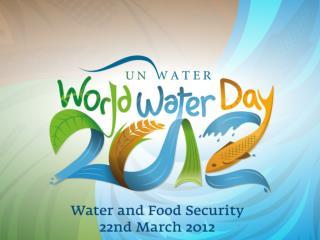 H  Παγκόσμια Ημέρα Νερού 2012: Ασφάλεια νερού και τροφίμων