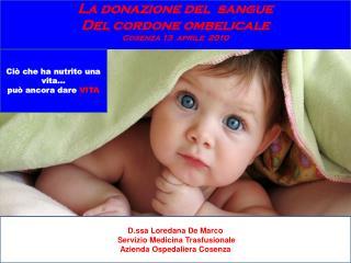 La donazione del  sangue Del cordone ombelicale Cosenza 13  aprile  2010