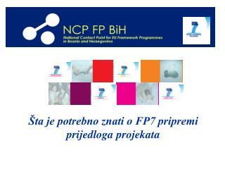 Šta je potrebno znati o FP7 pripremi prijedloga projekata