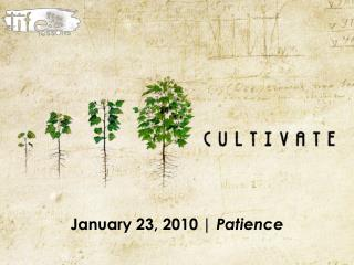 January 23, 2010 |  Patience